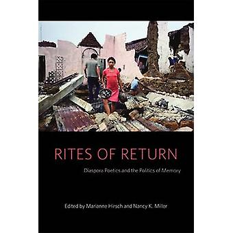 Rites of Return - Diaspora Poetics and the Politics of Memory by Maria