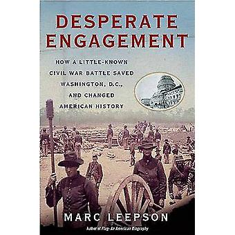 Desperate Engagement - How a Little-Known Civil War Battle Saved Washi