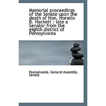 Memorial Proceedings of the Senate Upon the Death of Hon. Horatio B.