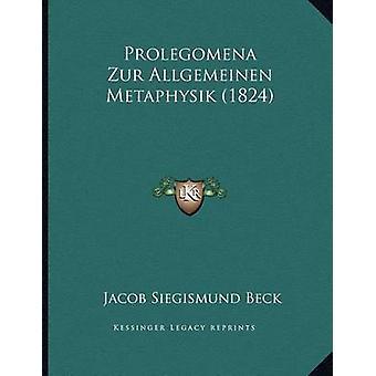 Prolegomena Zur Allgemeinen Metaphysik (1824) by Jacob Siegismund Bec