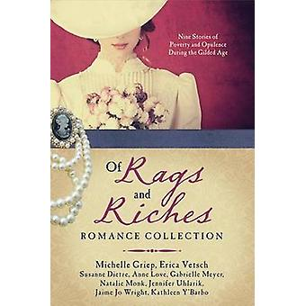 Of Rags and Riches Romance Collection - Nine Stories of Poverty and Op