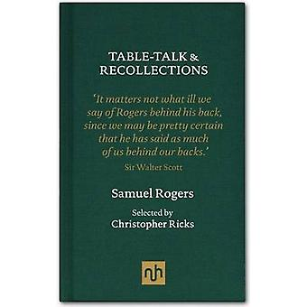 Table Talk & Recollections - Introduced by Christopher Ricks by Samuel