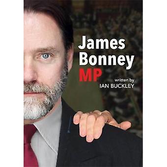 James Bonney M.P. by Ian Buckley - 9781910067482 Book