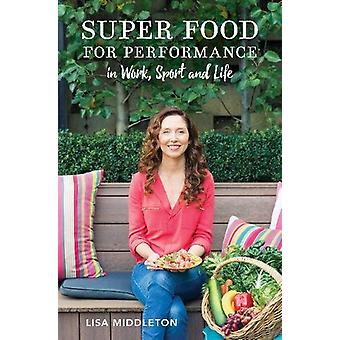 Super Food for Performance - Discover the best nutritional approach fo