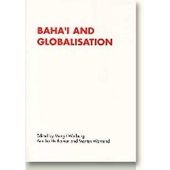 Baha'i and Globalisation by Margit Warburg - Annika Hvithamar - Morte