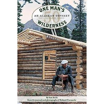 One Man's Wilderness - 50th Anniversary Edition - An Alaskan Odyssey b