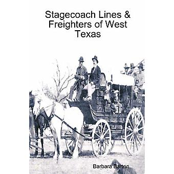 Stagecoach Lines  Freighters of West Texas by Barton & Barbara