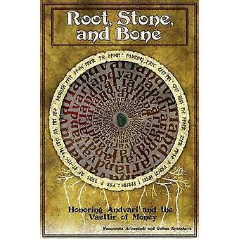 Root Stone and Bone Honoring Andvari and the Vaettir of Money by Krasskova & Galina