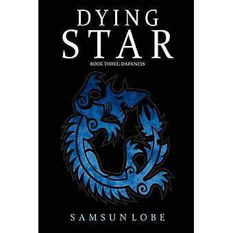 Dying Star Book Three Darkness by Lobe & Samsun