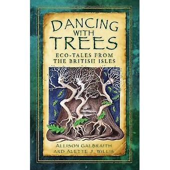Dancing with Trees by Allison Galbraith