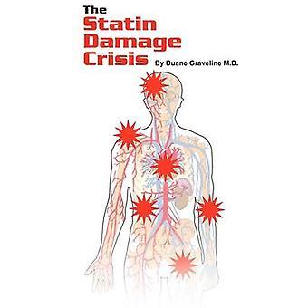 The Statin Damage Crisis by Graveline & Duane