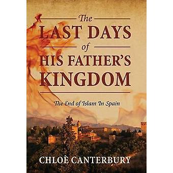 Os últimos dias de seu Reino de pais final do Islã na Espanha por Canterbury & Chloe