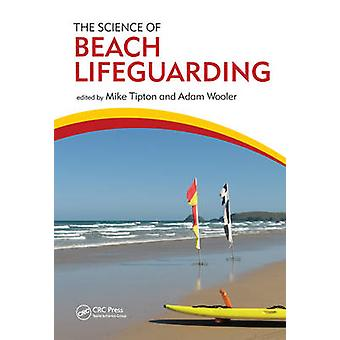 The Science of Beach Lifeguarding by Edited by Mike Tipton & Edited by Adam Wooler