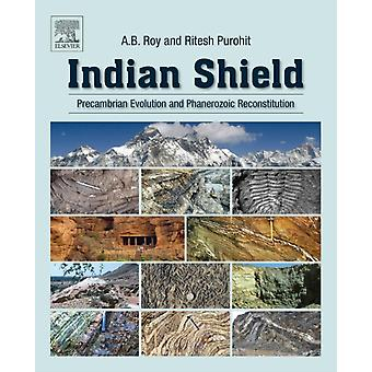 Indian Shield Precambrian Evolution and Phanerozoic Reconstitution by Roy & A. B.