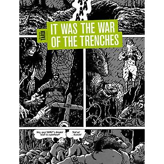 It Was The War Of The Trenches by Tardi & Jacques