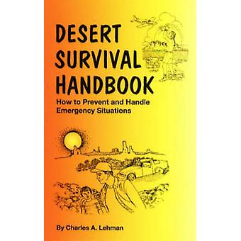 Desert Survival Handbook - How to Prevent & Handle Emergency Situa