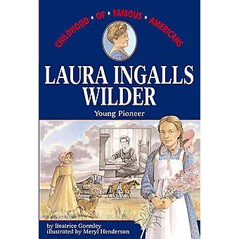 Laura Ingalls Wilder by Beatrice Gormley - Meryl Henderson - 97806898