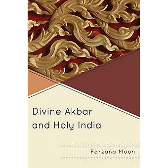 DIVINE AKBAR  HOLY INDIA     PB by Moon & Farzana