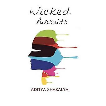 Wicked Pursuits by Shakalya & Aditya