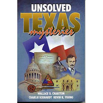Unsolved Texas Mysteries by Chariton & Wallace O.