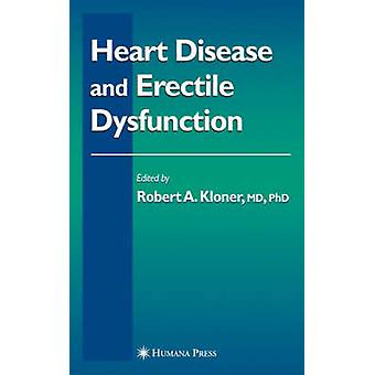 Heart Disease and Erectile Dysfunction by Kloner & Robert