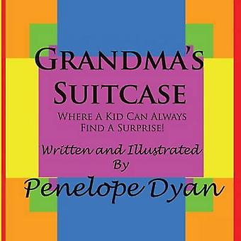 Grandmas SuitcaseWhere A Kid Can Always Find A Surprise by Dyan & Penelope