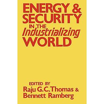 Energy and Security in the Industrializing World by Thomas & Raju G. C.