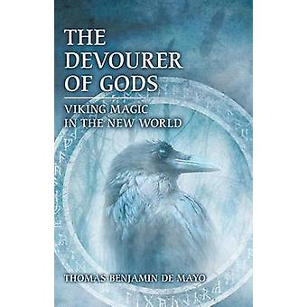The Devourer of Gods Viking Magic in the New World by De Mayo & Thomas Benjamin