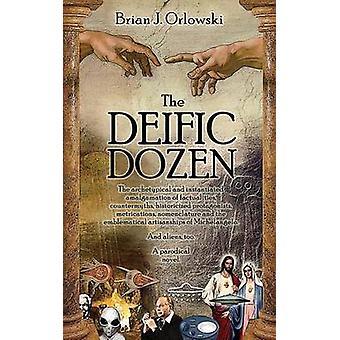 Deific Dozen by Orlowski & Brian