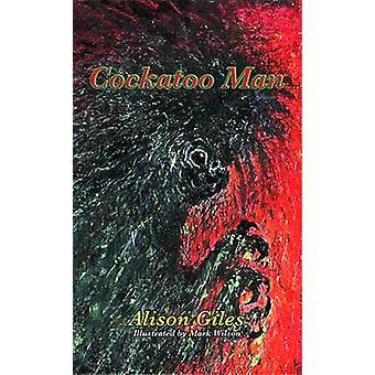 Cockatoo Man by Giles & Alison