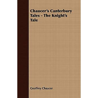 Chaucers Canterbury Tales  The Knights Tale by Chaucer & Geoffrey