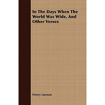 In The Days When The World Was Wide And Other Verses by Lawson & Henry