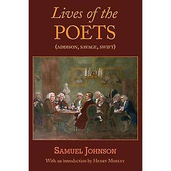 Lives of the Poets Addison Savage Swift by Johnson & Samuel