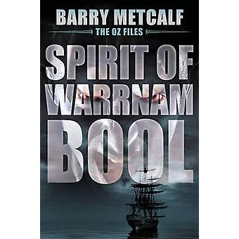 Spirit of Warrnambool A Gripping Crime Thriller from Down Under by Metcalf & Barry
