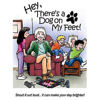 Hey Theres a Dog On My Feet by Nielsen & Lyn D