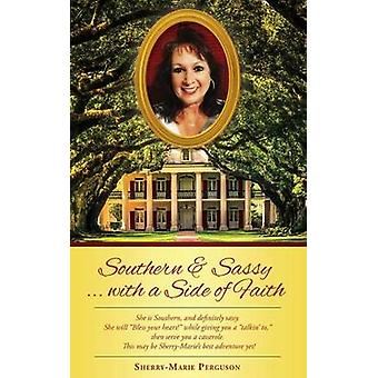 Southern  Sassy...with a Side of Faith by Perguson & SherryMarie