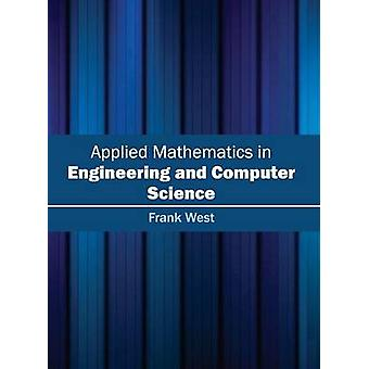 Applied Mathematics in Engineering and Computer Science by West & Frank