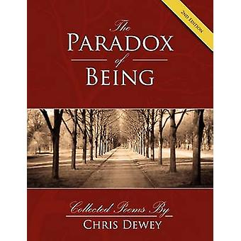 Paradox of Being 2nd edition by Dewey & Chris