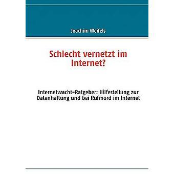 Schlecht vernetzt im Internet by Weifels & Joachim