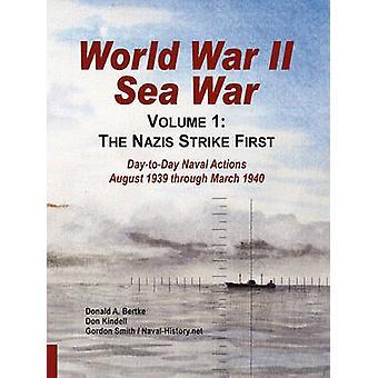World War II Sea War Volume 1 The Nazis Strike First by Bertke & Donald A.