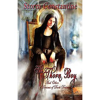 The Thorn Boy and Other Tales of Dark Desire by Constantine & Storm