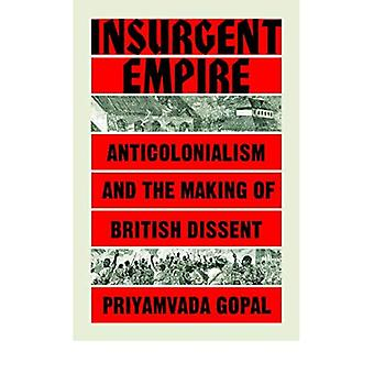 Insurgent Empire: Anticolonial Resistance og britiske dissens