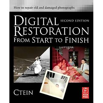 Digital Restoration from Start to Finish - How to Repair Old and Damag