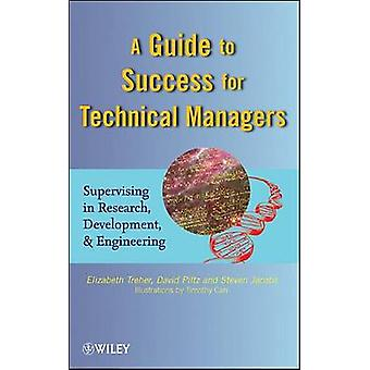 A Guide to Success for Technical Managers - Supervising in Research -