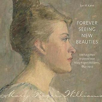Forever Seeing New Beauties - The Forgotten Impressionist Mary Rogers