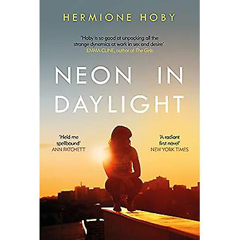 Neon in Daylight by Hermione Hoby - 9781409184621 Book