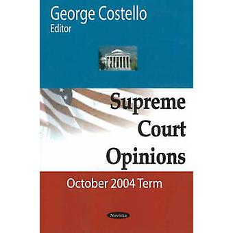 Supreme Court Opinions - October 2004 Term by George Costello - 978159