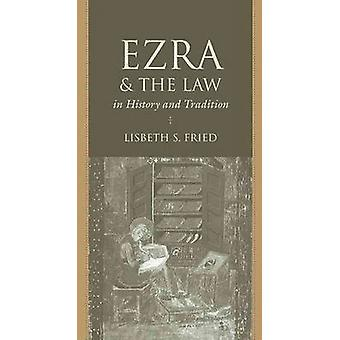 Ezra and the Law in History and Tradition by Lisbeth S. Fried - 97816