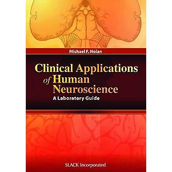 Clinical Applications of Human Neuroscience - A Laboratory Guide by Mi