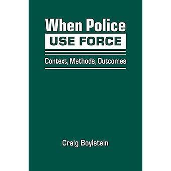 När polisen använder Force - Sammanhang - Metoder - Resultat av Craig Boylstei